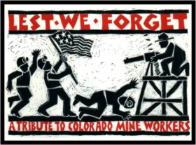 woodcut style graphic reading Lest We Forget A Tribute to Colorado Mine Workers